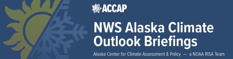National Weather Service Alaska Climate Outlook Briefings