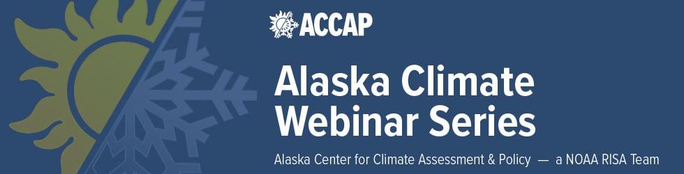 ACCAP Alaska Climate Webinars