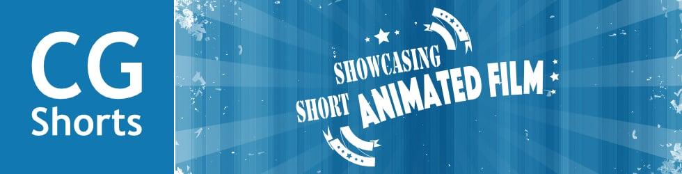 CG Shorts Showcasing Short Animated Film