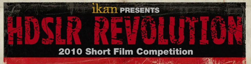ikan HDSLR Revolution Film Contest