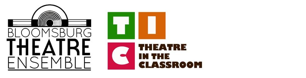 Bloomsburg Theatre Ensemble Theatre in the Classroom