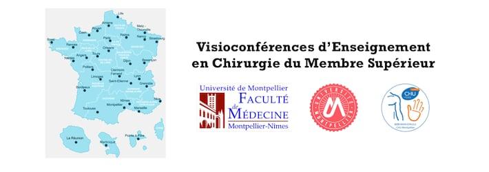 Visioconférences d'Enseignement en Chirurgie du Membre Supérieur. CHU Montpellier, Faculté de Médecine Montpellier