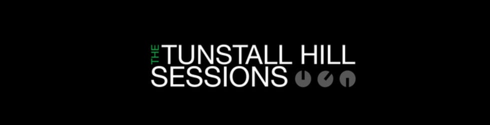 The Tunstall Hill Sessions