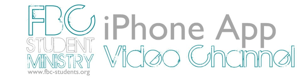 FBC Students iPhone App Video Channel