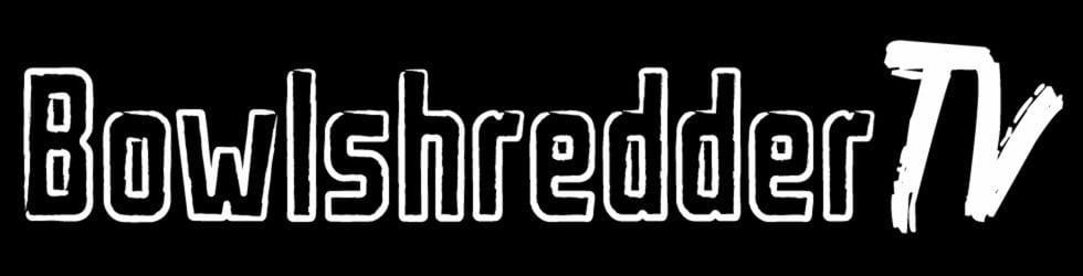 BowlshredderTV