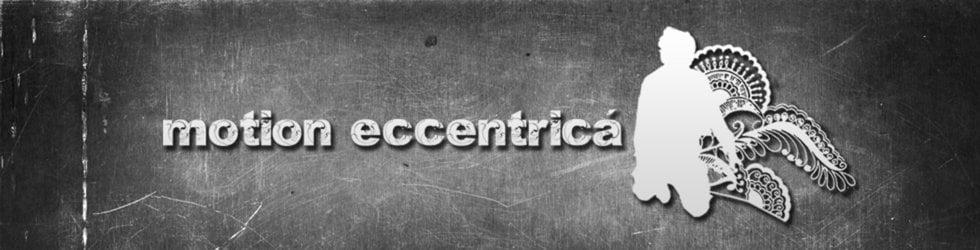 Motion Eccentricá