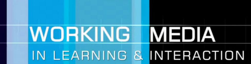 Working Media - Learning & Interaction