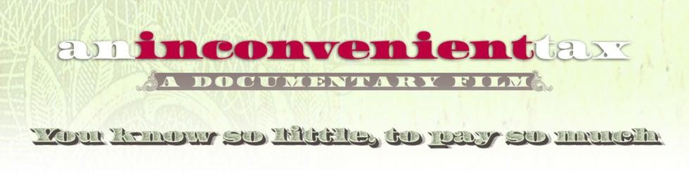 An Inconvenient Tax - a documentary film