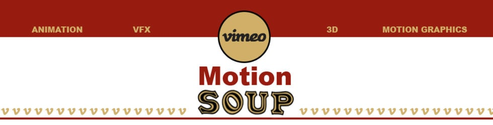 Motion Soup: Motion Graphics and Animation.
