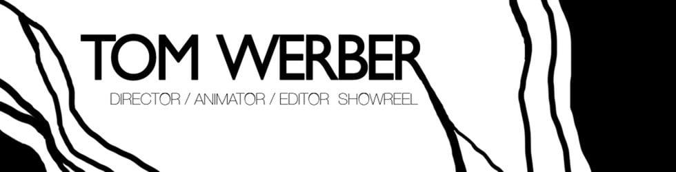 Tom Werber director / editor showreel