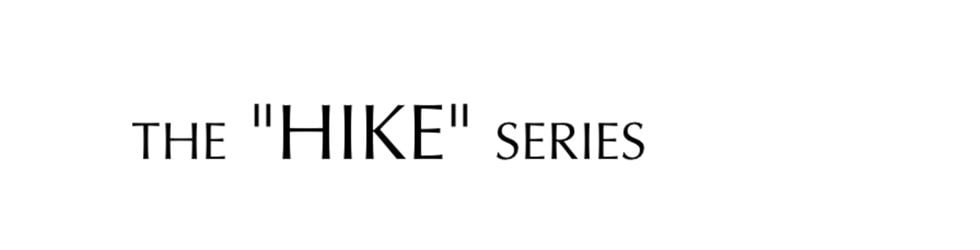 """The """"HIKE"""" Series"""