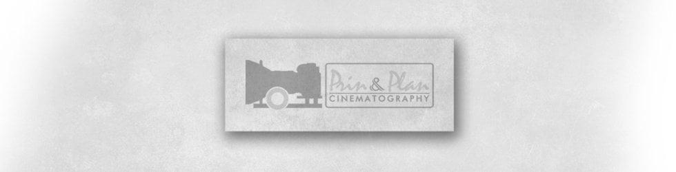 P R i N  &  P L A N  CinematographY