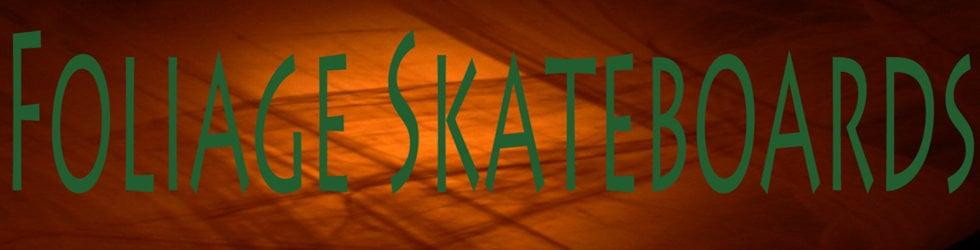 Foliage Skateboards