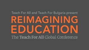 Reimagining Education: Teach For All Global Conference 2016