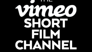 The Vimeo Short Film Channel