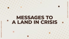 Messages To A Land In Crisis