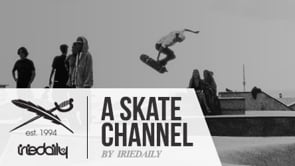 A SKATE channel - by IRIEDAILY!