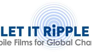 Let it Ripple: Mobile Films for Global Change (short film series)