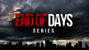 End of Days Series from 119 Ministries