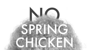 No Spring Chicken