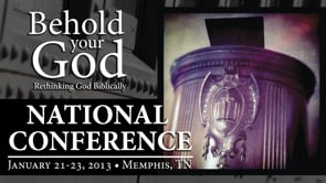 2013 Behold Your God National Conference