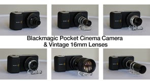 Blackmagic Pocket Cinema Camera with vintage lenses