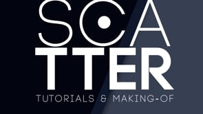 SCATTER - Tutorials & Making-of