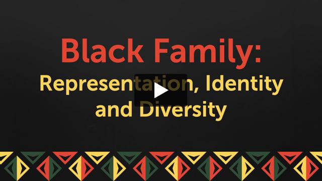 Black Family: Representation, Identity and Diversity