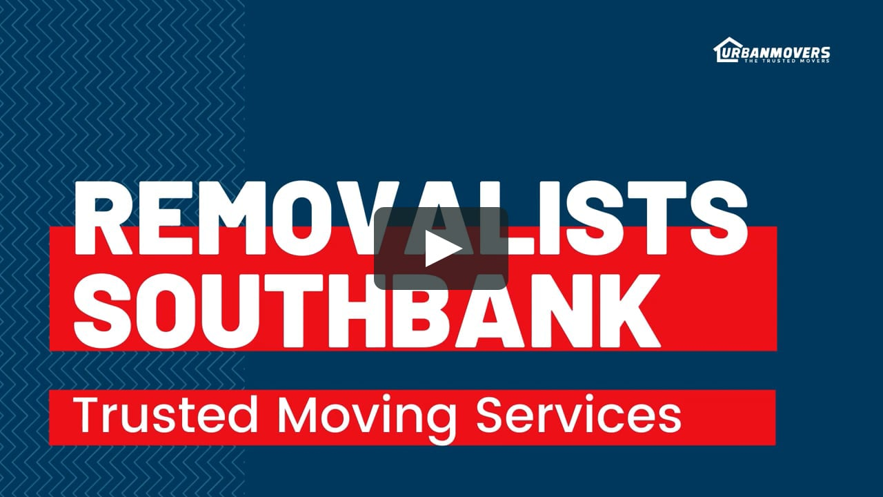Removalists Southbank - Urban Movers