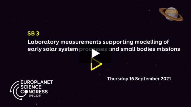 Vimeo: EPSC2021 – SB3 Laboratory measurements supporting modelling of early solar system processes and small bodies missions