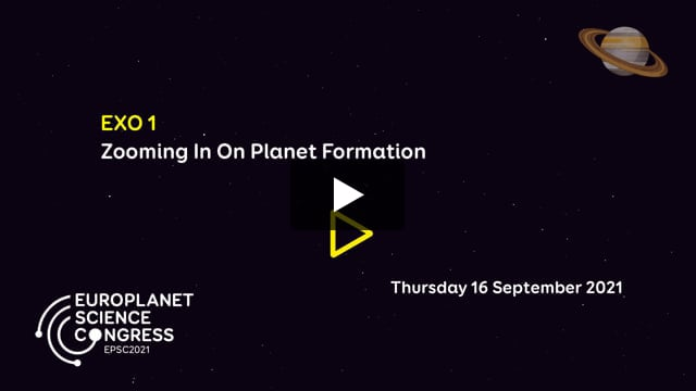 Vimeo: EPSC2021 – EXO1 Zooming In On Planet Formation