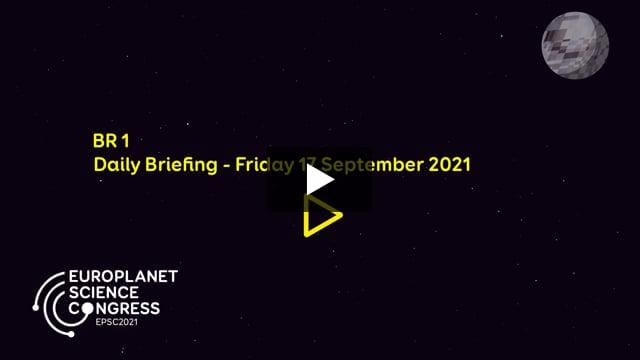 Vimeo: EPSC2021 – BR1 Daily briefing Friday 17 September