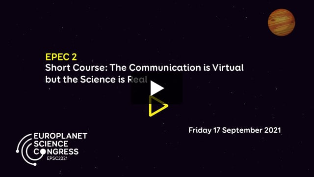 Vimeo: EPSC2021 – EPEC2 Short course by EPEC: The Communication is Virtual but the Science is Real