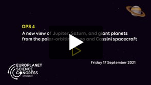 Vimeo: EPSC2021 – OPS4 A new view of Jupiter, Saturn, and giant planets from the polar-orbiting Juno and Cassini spacecraft