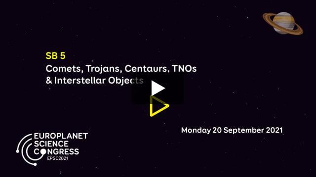 Vimeo: EPSC2021 – SB5 Comets, Trojans, Centaurs, TNOs, & Interstellar Objects