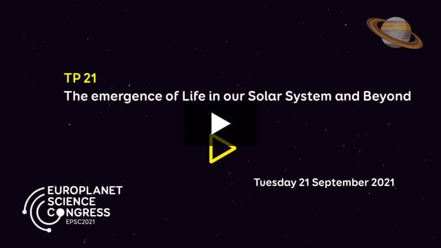 Vimeo: EPSC2021 – TP21 The emergence of Life in our Solar System and Beyond
