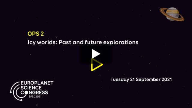Vimeo: EPSC2021 – OPS2 Icy worlds: Past and future explorations