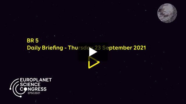 Vimeo: EPSC2021 – BR5 Daily briefing Thursday 23 September