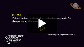 Vimeo: EPSC2021 – MITM3 Future instruments and sustainable outposts for deep space, Moon and Mars