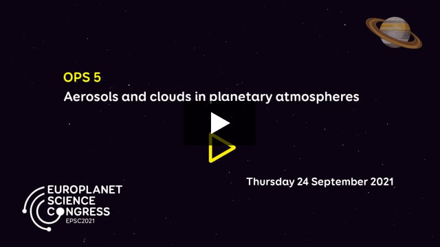 Vimeo: EPSC2021 – OPS5 Aerosols and clouds in planetary atmospheres