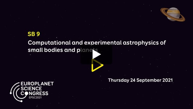 Vimeo: EPSC2021 – SB9 Computational and experimental astrophysics of small bodies and planets
