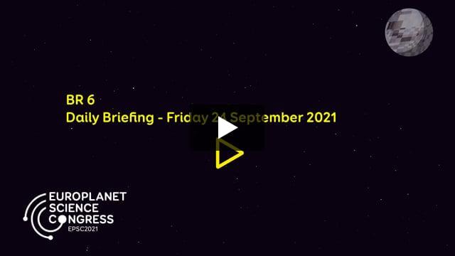 Vimeo: EPSC2021 – BR6 Daily briefing Friday 24 September