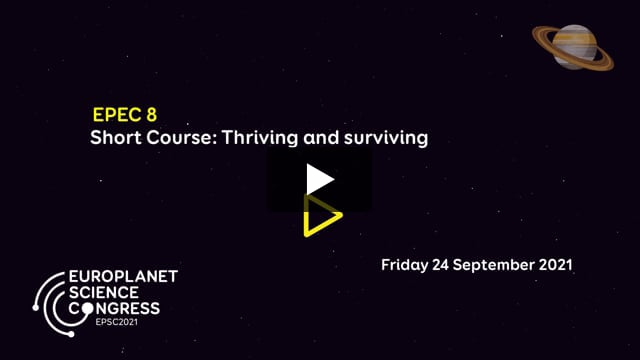 Vimeo: EPSC2021 – EPEC8 Short course by EPEC: 'Thriving and surviving'