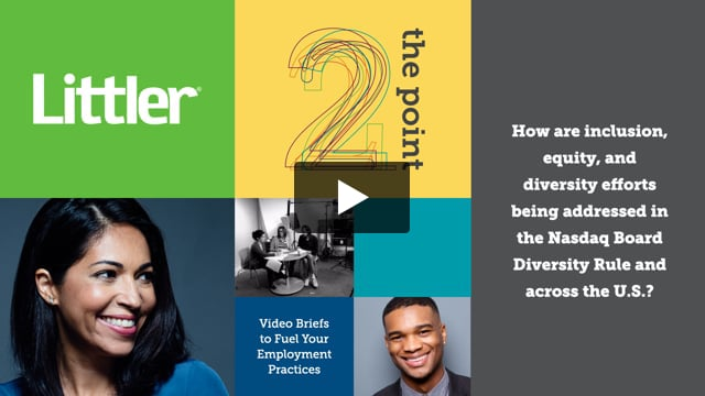 How are inclusion, equity, and diversity efforts being addressed in the Nasdaq Board Diversity Rule and across the U.S.?