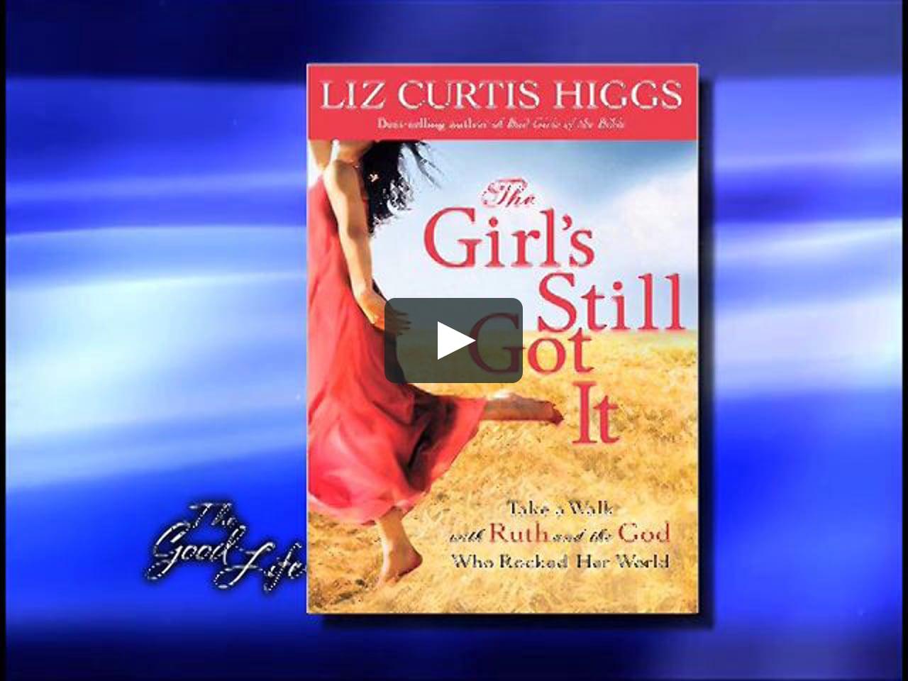 The Good Life Liz Curtis Higgs Ge071912icrs On Vimeo border=