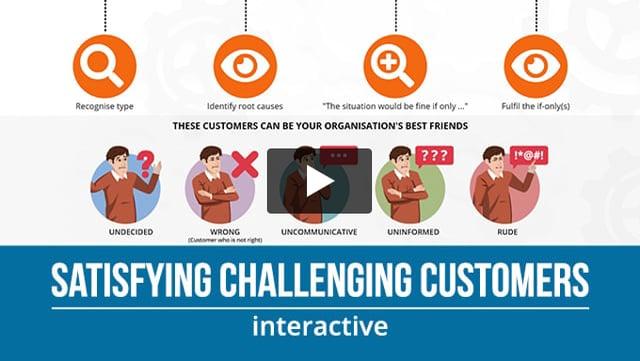 Satisfying Challenging Customers