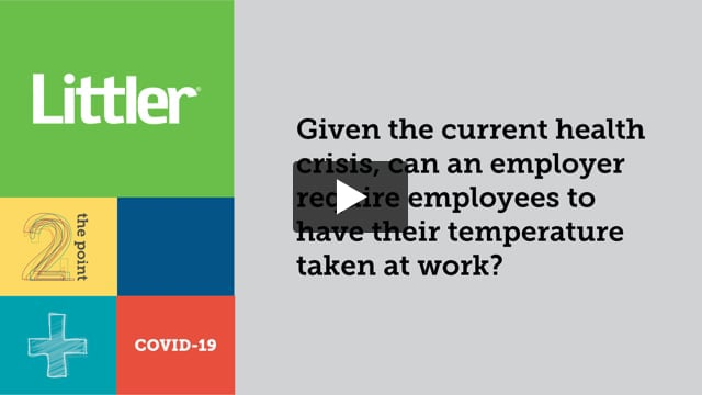 Given the current health crisis, can an employer require employees to have their temperature taken at work?