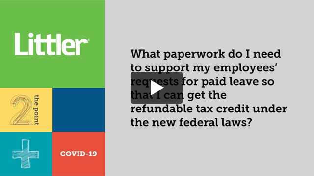 What paperwork do I need to support my employees' requests for paid leave so that I can get the refundable tax credit under the new federal laws?