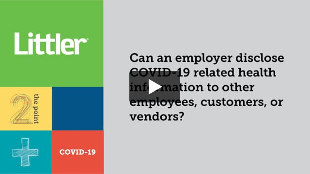 Can an employer disclose COVID-19 related health information to other employees, customers or vendors?