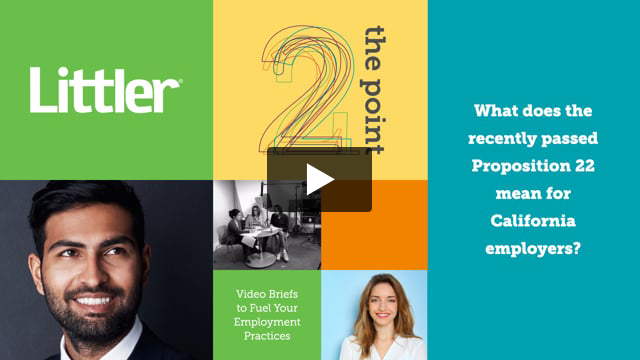 What does the recently passed Proposition 22 mean for California employers?